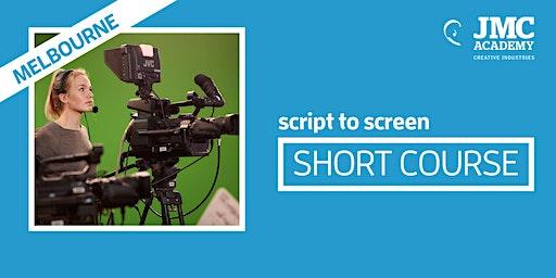 Script to Screen Short Course (JMC Melbourne)