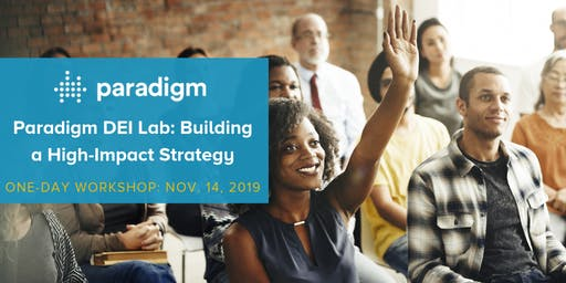 Paradigm DEI Lab: Building a High-Impact Strategy