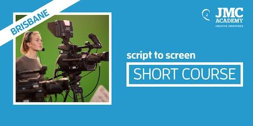 Script to Screen Short Course (JMC Brisbane)