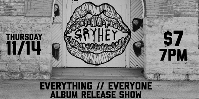 Say Hey Everything // Everyone Album Release