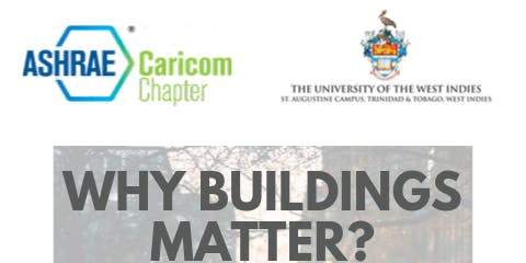 Why Buildings Matter & The Future of Building Performance?- Trinidad