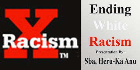 Ending White Racism tickets