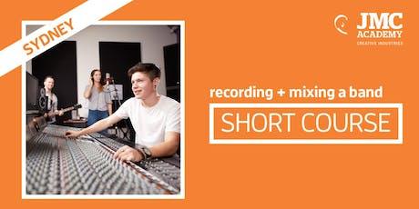 Recording + Mixing a Band Short Course (JMC Sydney) tickets