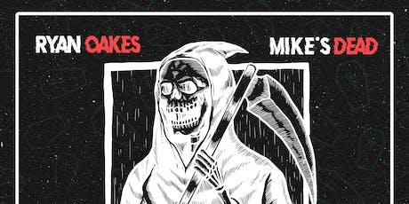 Mike's Dead & Ryan Oakes tickets