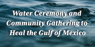 Water Ceremony and Community Gathering