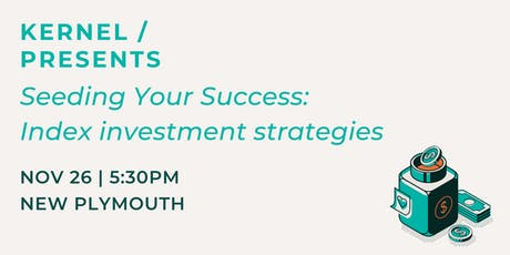 Kernel Presents: Seeding success through investing - New Plymouth tickets