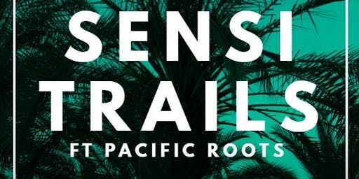 Sensi Trails & Pacific Roots