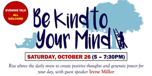 Be Kind to Your Mind - An Evening Talk