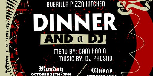 Dinner & A DJ Volume 32: Cam Hanin (Guerilla Pizza Kitchen)