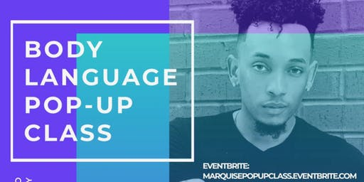 Marquise's Body Language Pop-Up Class