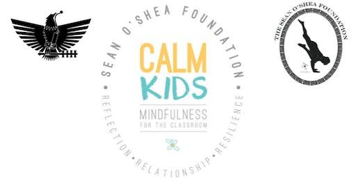 CALM Kids Training: Mindfulness For The Classroom w/ Sean O'Shea Foundation