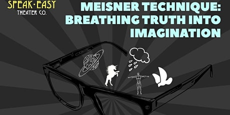 Meisner Technique: Breathing Truth Into Imagination Acting Workshop Series tickets