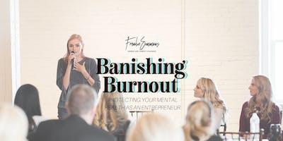 Banishing Burnout: Protecting Mental Health as an Entrepreneur