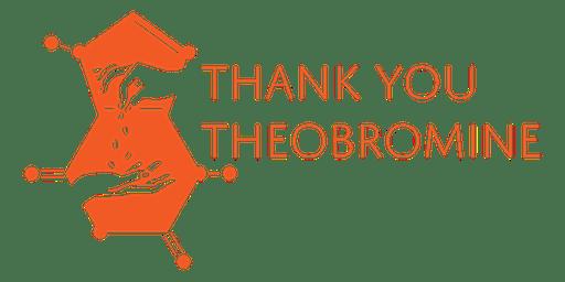 Thank You Theobromine