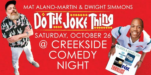 Creekside Comedy Night with Mat Alano-Martin and Dwight Simmons