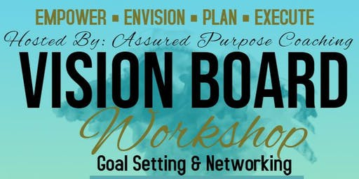 Empower | Envision | Plan | Execute - Goal Setting Vision Board Workshop