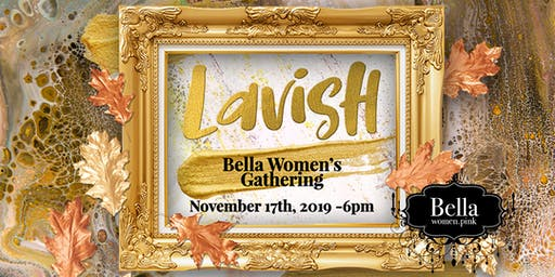Lavish - November Bella Women's Gathering