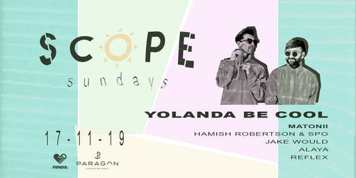 Scope Sundays Ft. Yolanda Be Cool