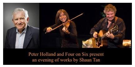 Peter Holland and Four on Six present an evening of works by Shaun Tan