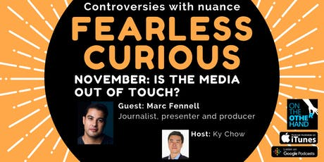 Fearless Curious: is the media out of touch? tickets