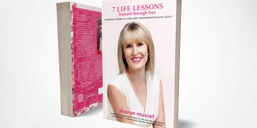 Sharon Muscet - BOOK LAUNCH - 7 LIFE LESSONS LEARNED THROUGH LOSS