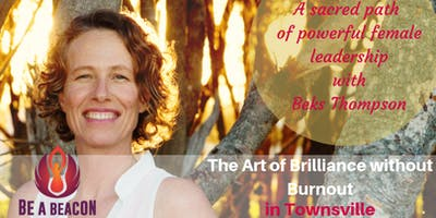 The Art of Brilliance without Burnout Half Day event in Townsville