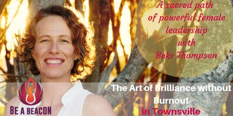 The Art of Brilliance without Burnout Half Day event in Townsville tickets