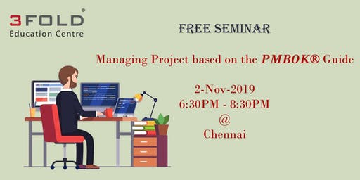 FREE SEMINAR Managing Project based on the PMBOK® Guide @ Chennai