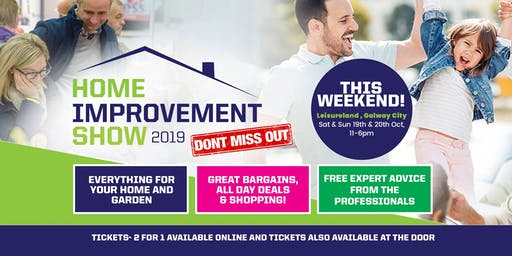 Home Improvement Show -Leisureland , Galway City 19th & 20th October 2019