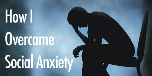 FREE TALK: How I Overcame Crippling Social Anxiety