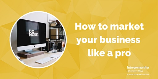 How to Market your Business like a Pro
