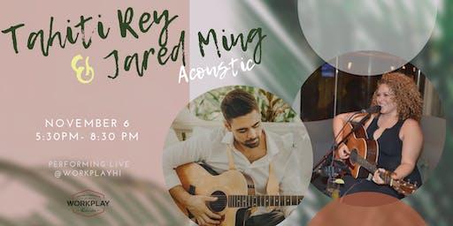 Tahiti Rey & Jared Ming Acoustic