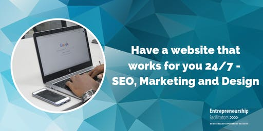 Have a website that WORKS for you 24/7 - SEO, Marketing and Design