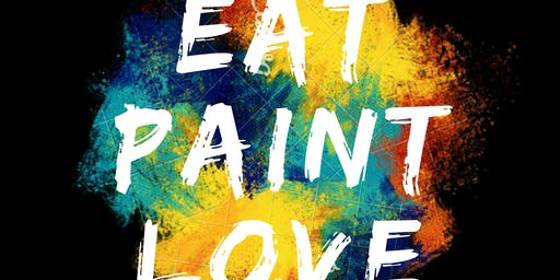 DATE NIGHT: EAT. PAINT. LOVE!
