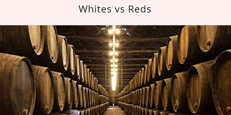 Whites Wine vs Red Wines tickets