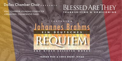 Blessed Are They: BRAHMS REQUIEM & Selected Works | Thursday, 11.21.19 | Dallas Chamber Choir @ Moody Performance Hall