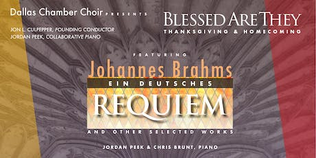 Blessed Are They: BRAHMS REQUIEM & Selected Works | Thursday, 11.21.19 | Dallas Chamber Choir @ Moody Performance Hall tickets