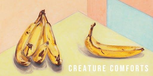 Creature Comforts - Artist Closing Reception
