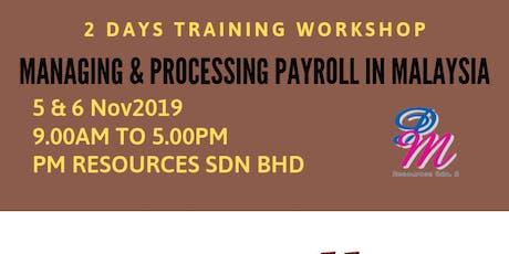 Managing & Processing Payroll in Malaysia [05 & 06 November 2019] tickets