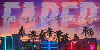 Faded: One Year Anniversary Party