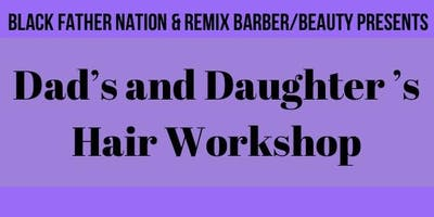 Dad's and Daughter's Hair Workshop.