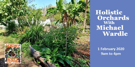 Holistic Orchards with Michael Wardle tickets