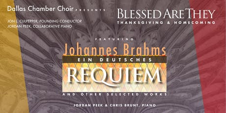 Blessed Are They: BRAHMS REQUIEM & Selected Works | Friday, 11.22.19 | Dallas Chamber Choir @ Moody Performance Hall tickets