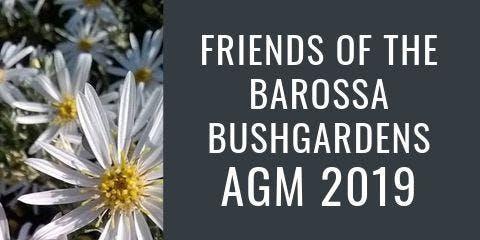 Friends of Barossa Bushgardens AGM 2019