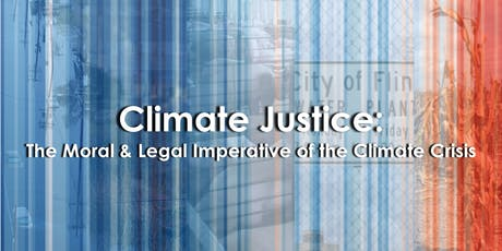 Climate Justice: The Moral & Legal Imperative of the Climate Crisis tickets