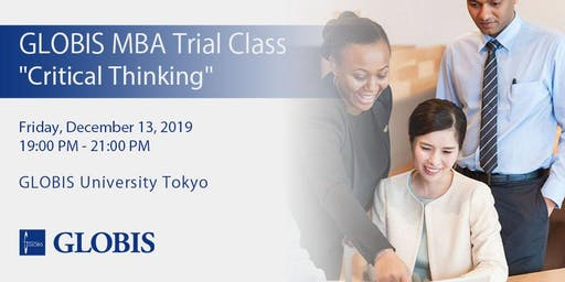 "2019/12/13 ""Critical Thinking"" MBA Trial Class"