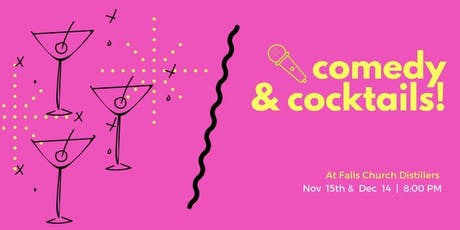 Comedy and Cocktails at Falls Church Distillers tickets