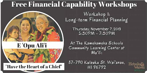 E 'Opu Ali'i Series: Long-Term Financial Planning