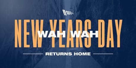 Wah Wah Returns Home • New Years Day 2020 tickets