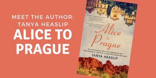 Alice to Prague: Tanya Heaslip author talk - Noarlunga Library